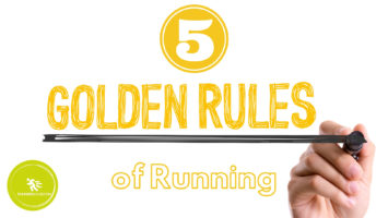 Golden rules of running.